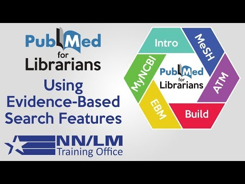 Evidence-Based Medicine: PubMed® for Librarians #5 (Recorded July 7, 2017)