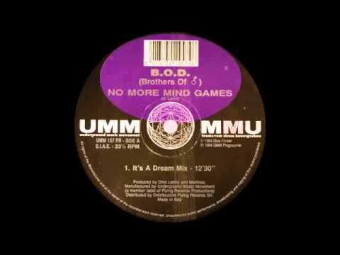 B.O.D. - No More Mind Games (It's A Dream Mix)