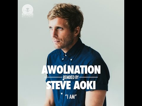AWOLNATION – I Am (Steve Aoki Remix)