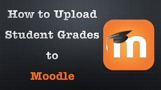 How To Upload Student Grades To Moodle