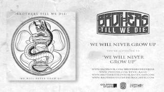 09 - Brothers Till We Die - We Will Never Grow Up
