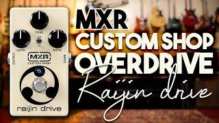 MXR CUSTOM SHOP Raijin Overdrive and distortion!