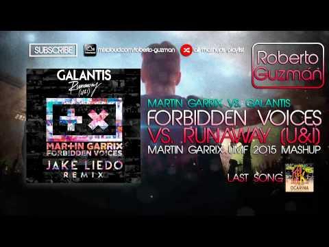 Martin Garrix vs. Galantis - Forbidden Voices vs.  Runaway (Martin Garrix UMF 2015 Mashup)