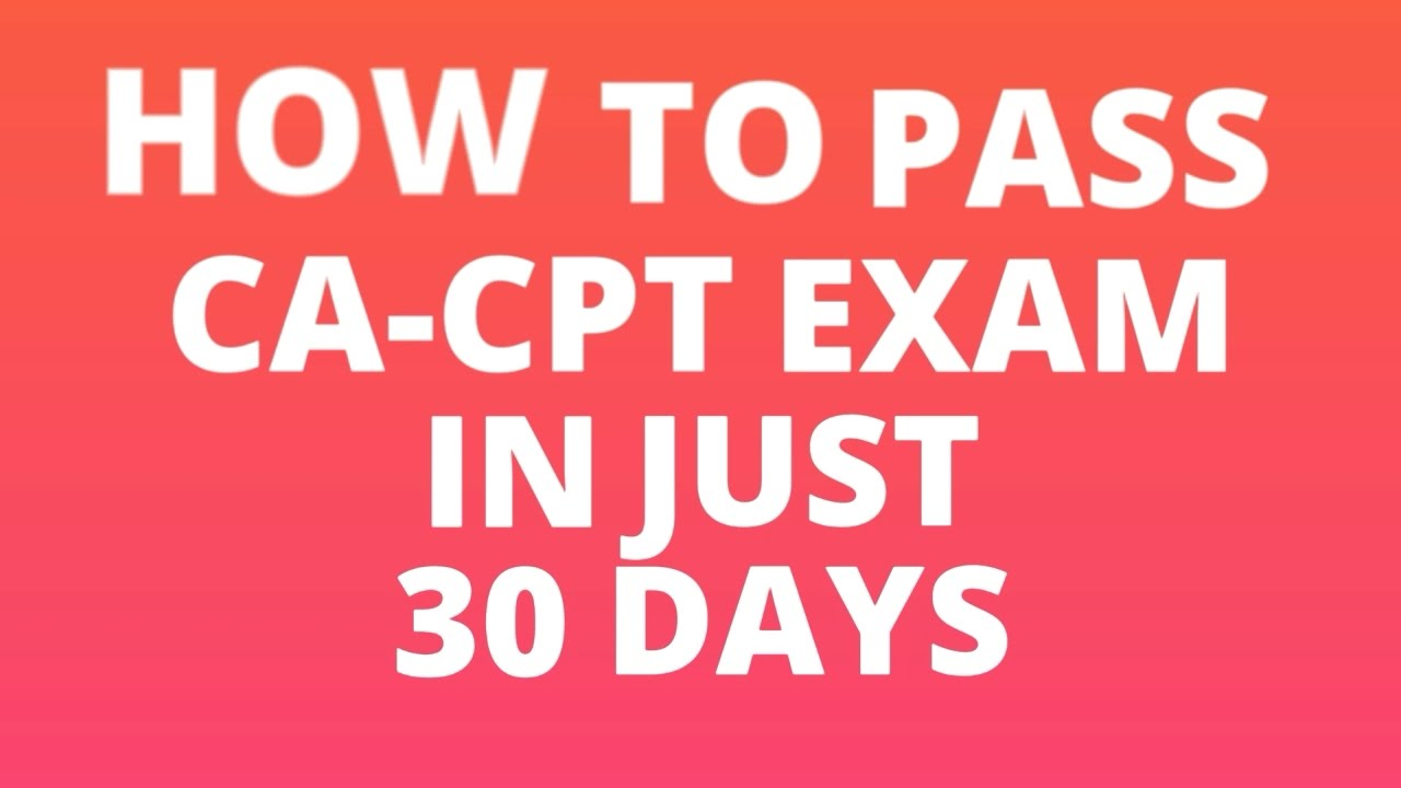 HOW TO PASS CA-CPT EXAM IN JUST 30 DAYS - YouTube