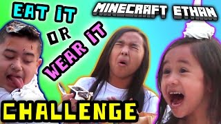 EAT IT OR WEAR IT CHALLENGE w/ Minecraft Ethan, Emma, Aubrey & Aaron