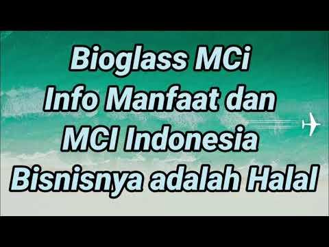 Bioglass MCi Info Manfaat dan MCI Indonesia Bisnisnya adalah Halal