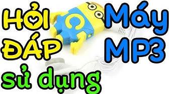 Review máy MP3 sau nhiều tháng sử dụng - Giải đáp thắc mắc
