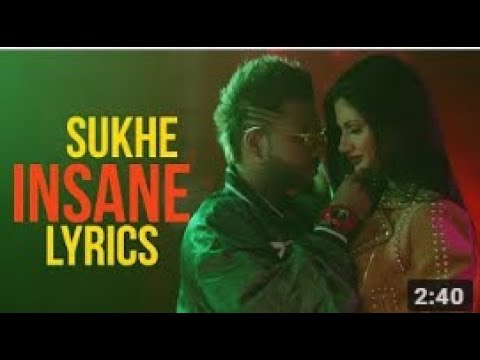 Insane (Full Song lyrics) Sukhe...