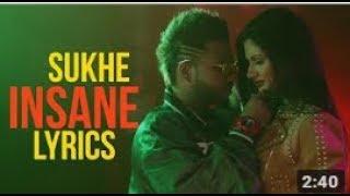Insane (Full Song lyrics) Sukhe -Jaani-Arvindr Khaira-Full Of Entertainment-Latest Punjabi Song 2017