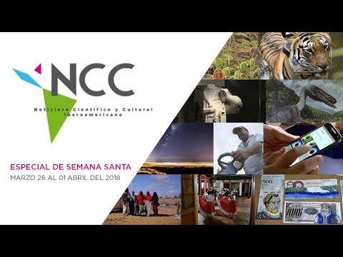 Noticiero Científico y Cultural Iberoamericano. Especial semana santa. Marzo 26 al 01 de abril 2018.