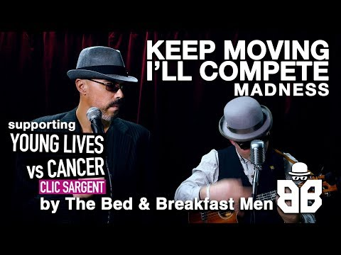 Keep Moving & I'll Compete - Madness Cover By The Bed And Breakfast Men