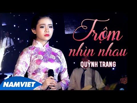 Trộm Nhìn Nhau - Quỳnh Trang (MV OFFICIAL)