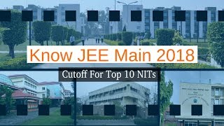 Know JEE Main 2018 Cutoff for Top 10 NITs