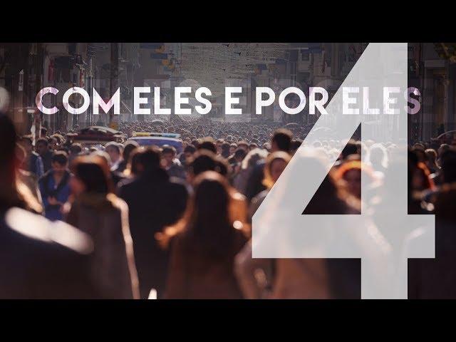 COM ELES E POR ELES - 4 de 5 - O evangelho e a cidade