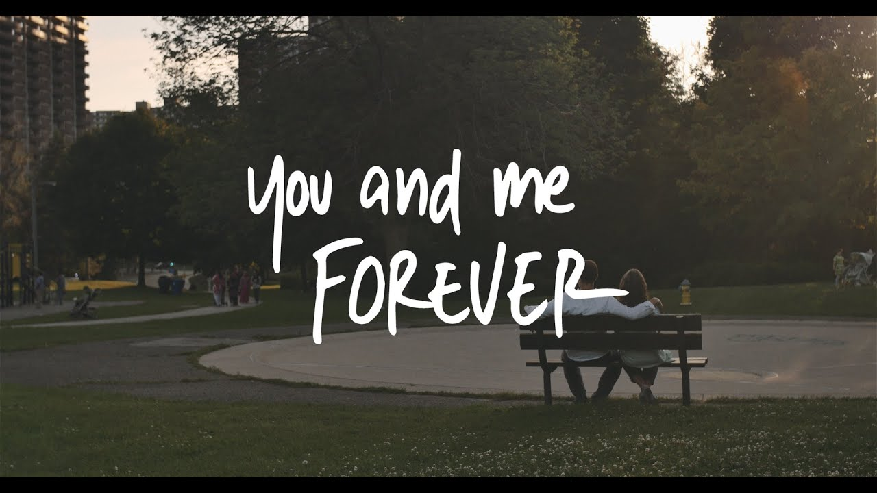 you and me forever this will make you rethink everything youtube