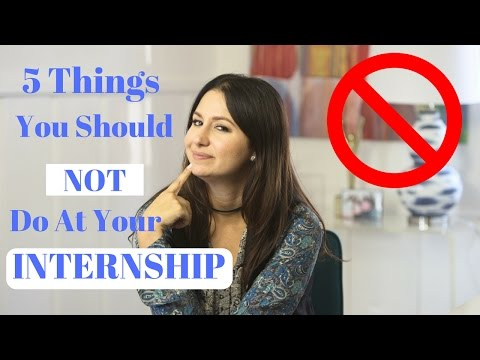 5 Things You Should Not Do at Your Internship! | The Intern Queen