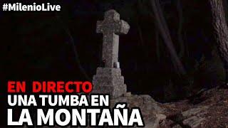 Una tumba en la montaña | #MilenioLive | Programa nº 10 (24/11/2018)