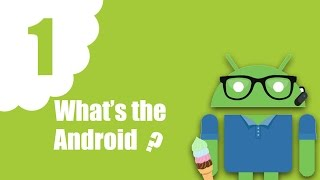 What is the Android ? #1