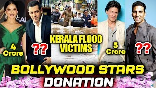 Bollywood Celebs Donated HUGE AMOUNT To Kerala Flood Relief Fund | Salman, Shahrukh, Akshay