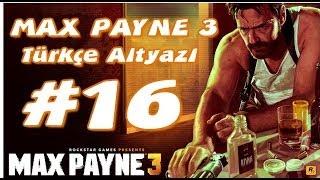 Max Payne 3 Gameplay Türkçe Altyazı 16. Bölüm Geri Dönüş Yok HD