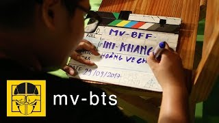 Chúng Ta Là Bạn Thân (BFF) - Hậu trường MV – Friends – 1F2N