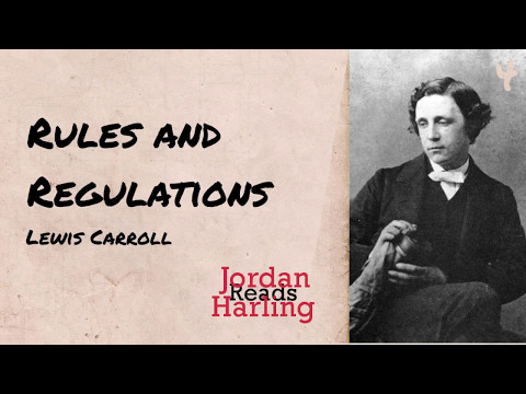Rules And Regulations - Lewis Carroll poem reading | Jordan Harling Reads