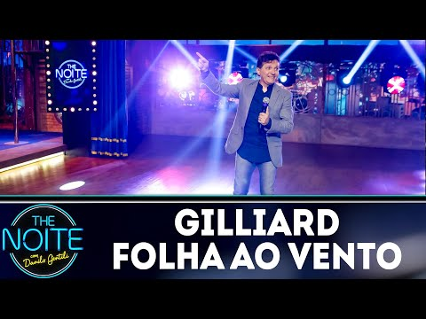 Gilliard canta Folha ao Vento | The Noite (02/08/18)