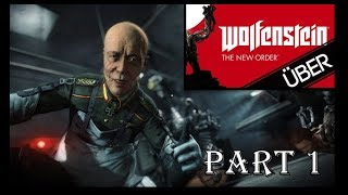 Wolfenstein The New Order # 1 Taking Out Deathshead?