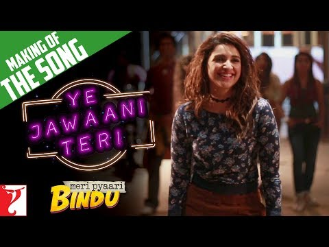 Making Of The Song - Ye Jawaani Teri | Meri Pyaari Bindu | Ayushmann Khurrana | Parineeti Chopra