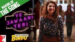 Making of the song - ye jawaani teri | meri pyaari bindu | ayushmann khurrana | parineeti chopra