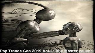 Psy Trance Goa 2019 Vol 21 Mix Master volume