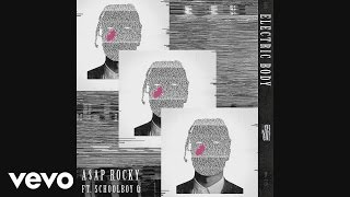 ASAP Rocky ft. ScHoolboy Q - Electric Body