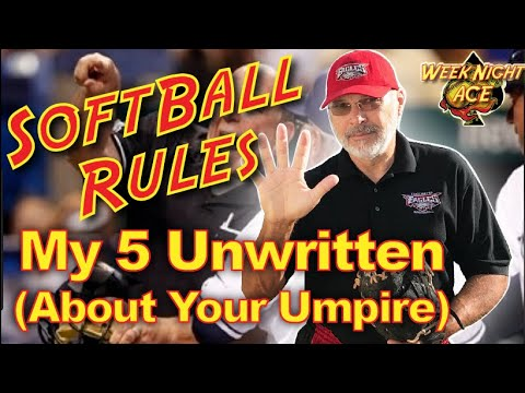 Softball Rules, My 5 Un-Written Rules About Your Umpire