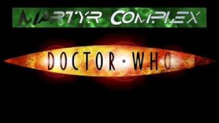 Martyr Complex - Dr. Who (Xtermination Mix)