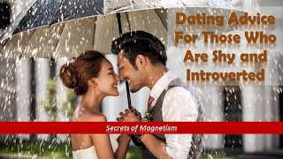 Dating Advice: For Those Who Are Shy and Introverted