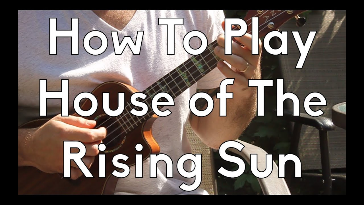 Ukulele how to play the house of the rising sun easy ukulele how to play the house of the rising sun easy fingerpicking lesson wtabs play a long youtube hexwebz Images