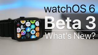 watchOS 6 Beta 3 - What's New?