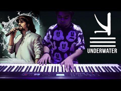 KSHMR & Sonu Nigam - UNDERWATER (Piano)