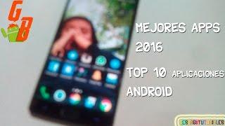 Mejores Aplicaciones Android - FEBRERO 2018 (TOP 10 Mejores Apps GRATIS Para Android 2016)
