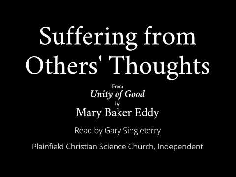 Suffering From Others Thoughts, from Unity of Good, by Mary Baker Eddy