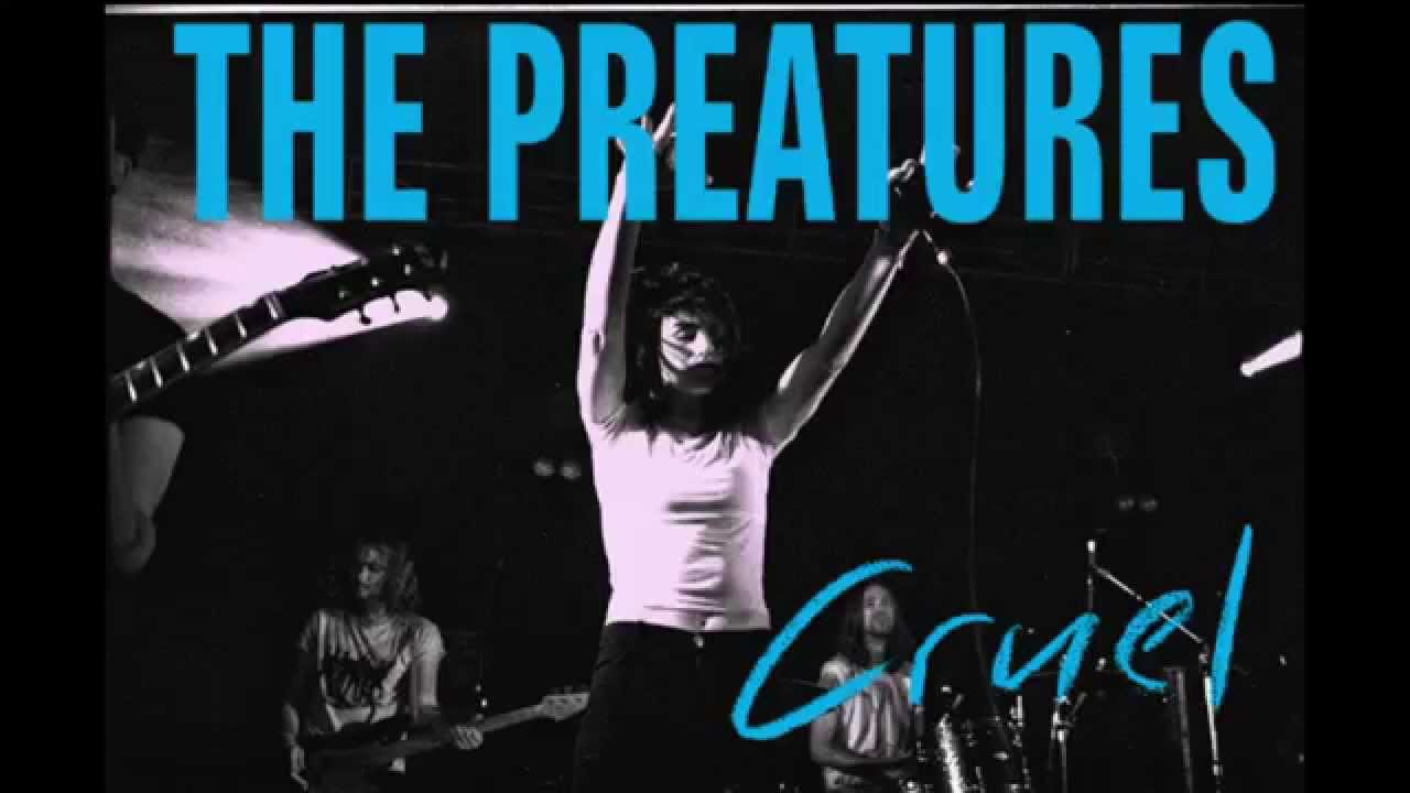 the-preatures-cruel-audio-only-the-preatures