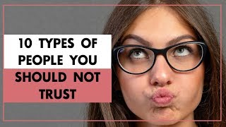 These Are the 10 Types of People You Should Not Trust