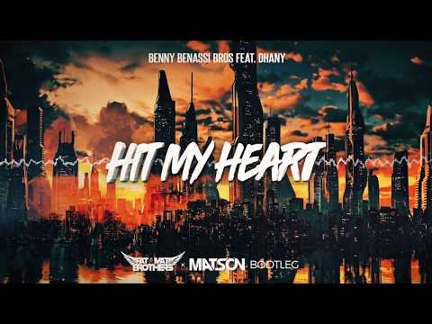 Benassi Bros Feat. Dhany - Hit My Heart (PAT MAT BROTHERS & MATSON Bootleg) 2020