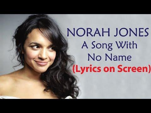 Norah Jones - A Song With No Name (Lyrics)