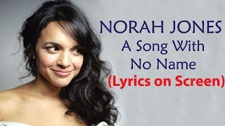 Norah Jones - A Song With No Name (Lyrics)