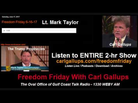 THE TRUMP PROPHECIES - Lt Mark Taylor on Freedom Friday with Carl Gallups