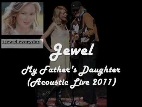 Jewel My Father'S Daughter (Acoustic Live 2011)