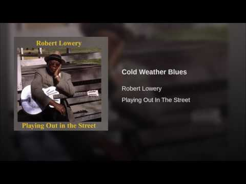 Cold Weather Blues by Robert Lowery