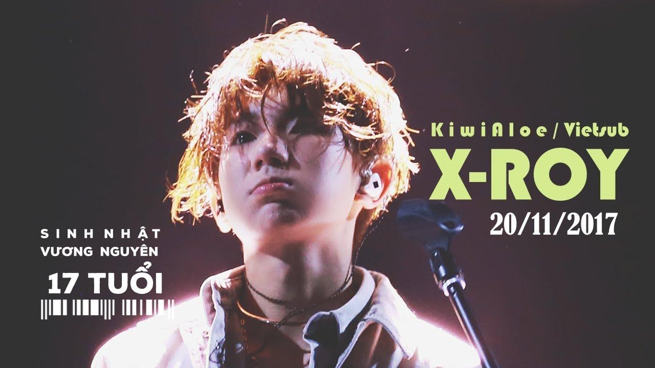 【KiwiAloe/Vietsub】 X-ROY・ SINH NHẬT VƯƠNG NGUYÊN 17 TUỔI 20/11/2017
