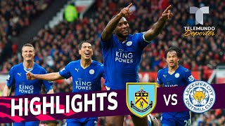 Burnley vs. Leicester City: 1-2 Goals & Highlights | Premier League | Telemundo Deportes